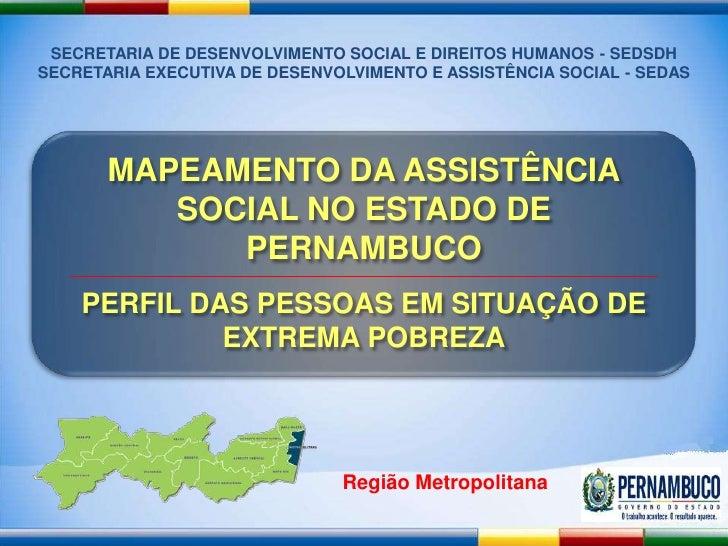 SECRETARIA DE DESENVOLVIMENTO SOCIAL E DIREITOS HUMANOS - SEDSDHSECRETARIA EXECUTIVA DE DESENVOLVIMENTO E ASSISTÊNCIA SOCI...