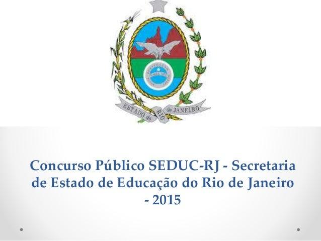 Concurso Público SEDUC-RJ - Secretaria de Estado de Educação do Rio de Janeiro - 2015