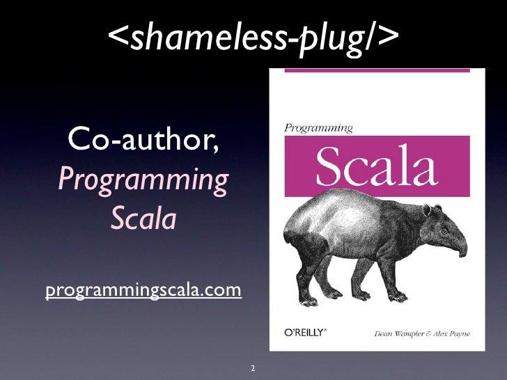 <shameless-plug/>                      Co-author,                    Programming                        Scala             ...
