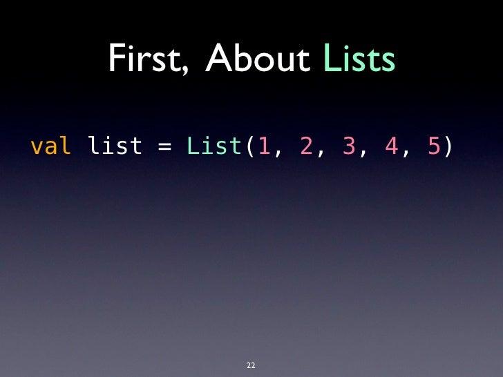 """val list = """"a"""" :: """"b"""" :: Nil              list map {               s => s.toUpperCase             }              // => """"A""""..."""