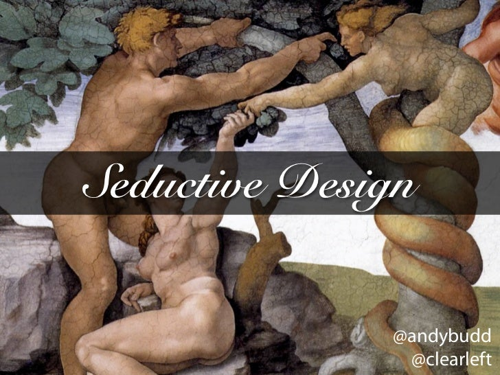 Seductive Design                 @andybudd                @clearleft