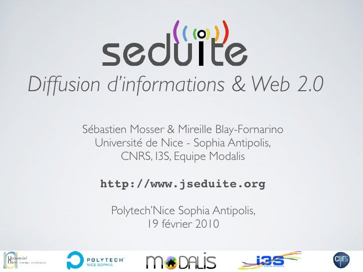 Diffusion d'informations & Web 2.0       Sébastien Mosser & Mireille Blay-Fornarino         Université de Nice - Sophia An...