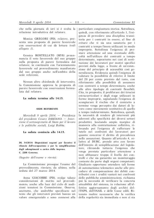 che nella giornata di ieri si è svolta la relazione introduttiva del relatore. Monica GREGORI (PD), relatore, pre- senta u...
