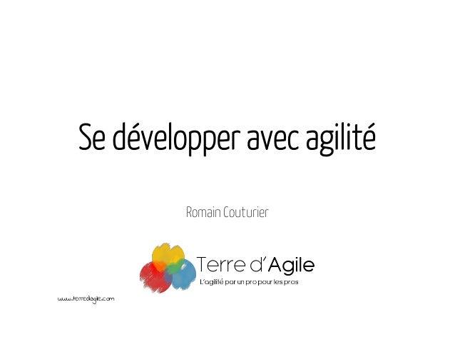 Se développer avec agilité Romain Couturier www.terredagile.com