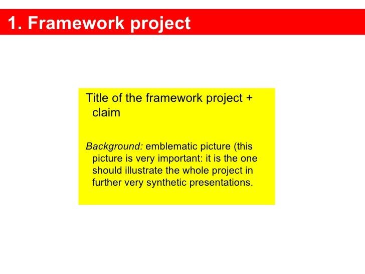 1. Framework project Title of the framework project + claim Background:  emblematic picture (this picture is very importan...