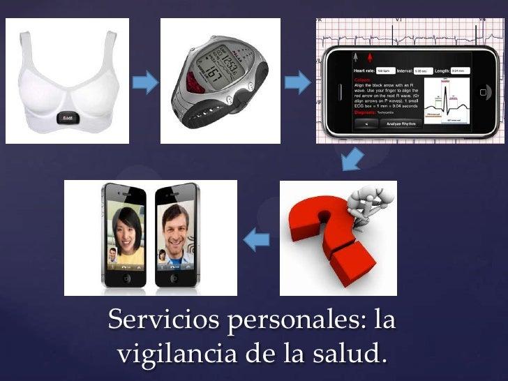 Servicios personales: la vigilancia de la salud.