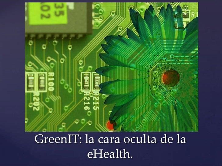 GreenIT: la cara oculta de la          eHealth.