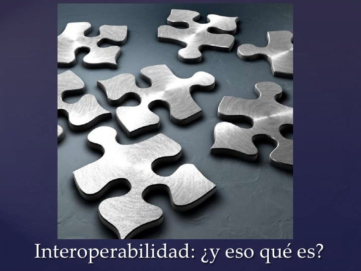 Interoperabilidad: ¿y eso qué es?