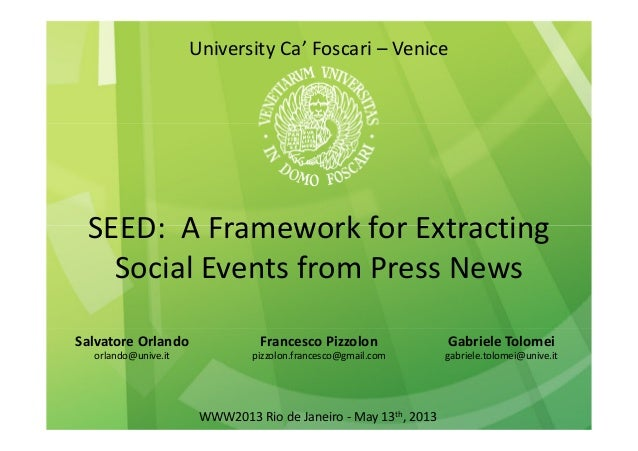 SEED: A Framework for ExtractingSocial Events from Press NewsUniversity Ca' Foscari – VeniceWWW2013 Rio de Janeiro - May 1...