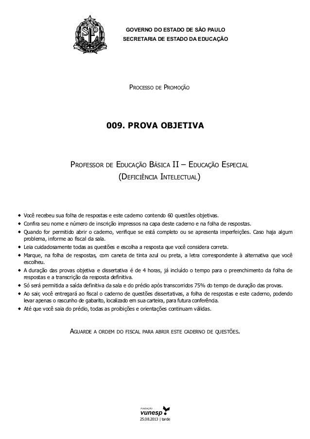 GOVERNO DO ESTADO DE SÃO PAULO SECRETARIA DE ESTADO DA EDUCAÇÃO Processo de Promoção 009. PROVA objetiva Professor de Educ...