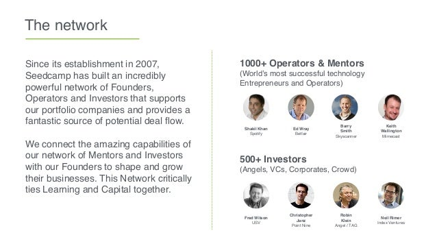 The network Since its establishment in 2007, Seedcamp has built an incredibly powerful network of Founders, Operators and ...