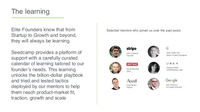 The learning Elite Founders know that from Startup to Growth and beyond, they will always be learning. Seedcamp provides a...