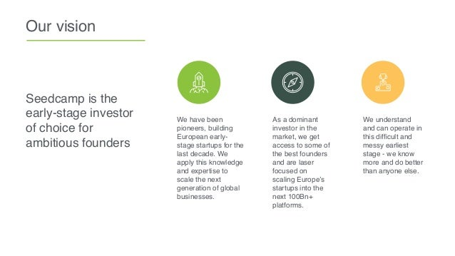 Our vision We have been pioneers, building European early- stage startups for the last decade. We apply this knowledge and...