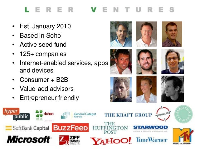 • Est. January 2010• Based in Soho• Active seed fund• 125+ companies• Internet-enabled services, apps  and devices• Consum...