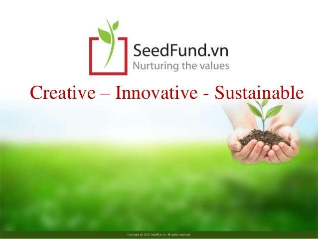 Creative – Innovative - Sustainable