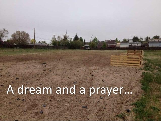 A dream and a prayer…