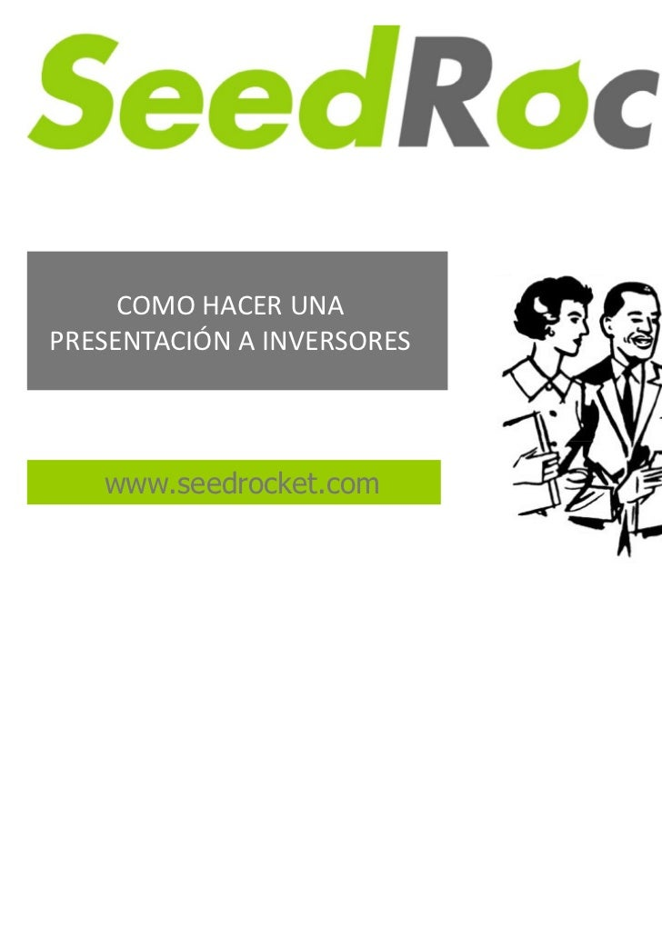 COMO HACER UNAPRESENTACIÓN A INVERSORES   www.seedrocket.com