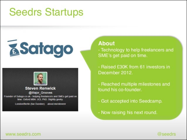 Seedrs Startups About ! - Technology to help freelancers and SME's get paid on time.! ! - Raised £30K from 61 investors in...