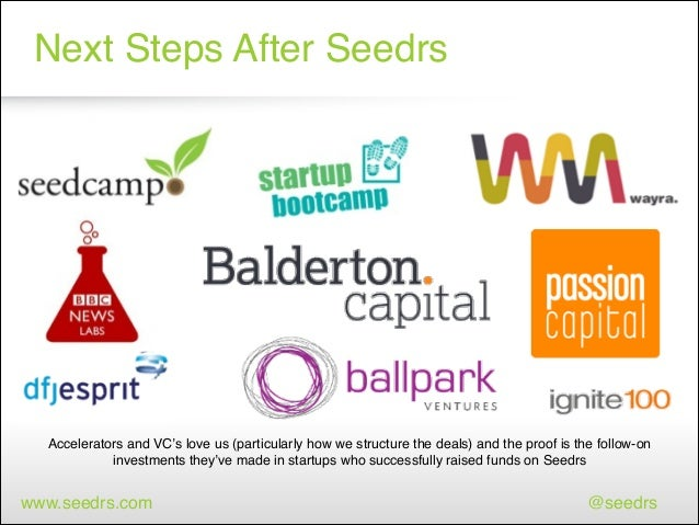 Next Steps After Seedrs  Accelerators and VC's love us (particularly how we structure the deals) and the proof is the foll...