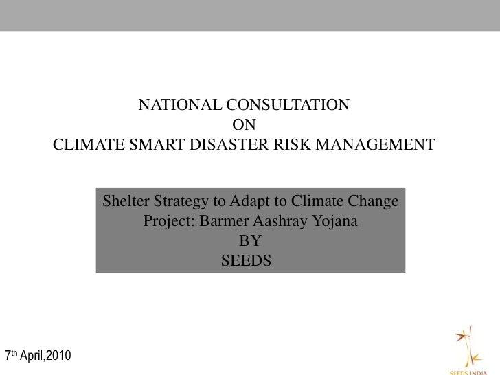 NATIONAL CONSULTATION                              ON           CLIMATE SMART DISASTER RISK MANAGEMENT                    ...