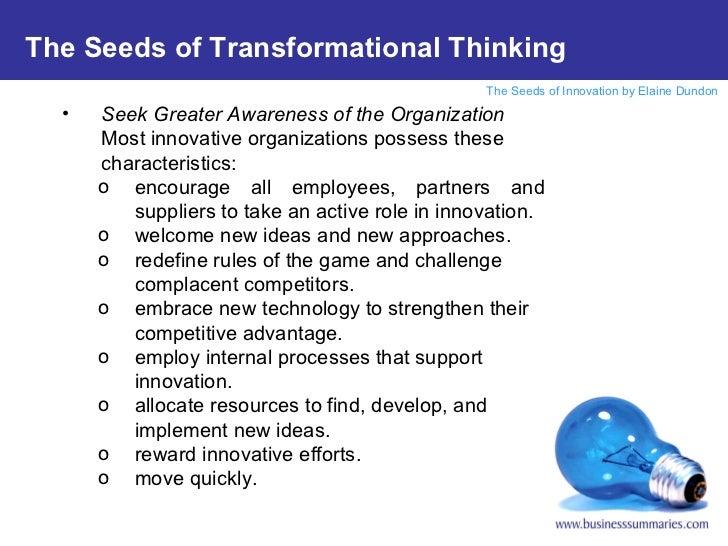 <ul><ul><li>Seek Greater Awareness of the Organization </li></ul></ul><ul><ul><li>Most innovative organizations possess th...