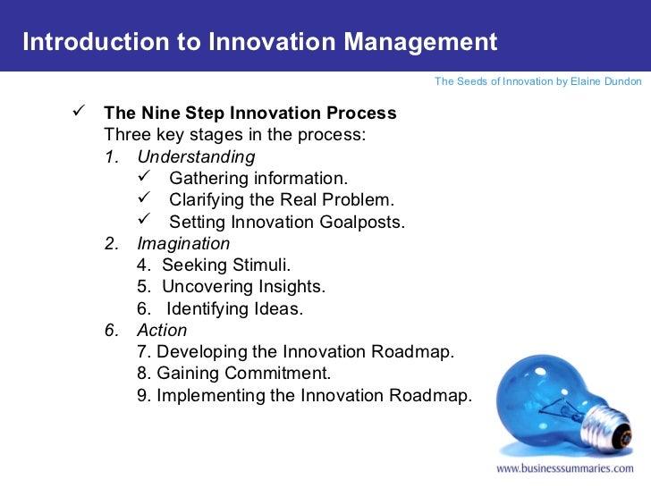 <ul><li>The Nine Step Innovation Process </li></ul><ul><li>Three key stages in the process:  </li></ul><ul><ul><li>Underst...