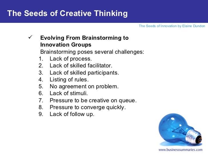 <ul><li>Evolving From Brainstorming to Innovation Groups </li></ul><ul><li>Brainstorming poses several challenges: </li></...