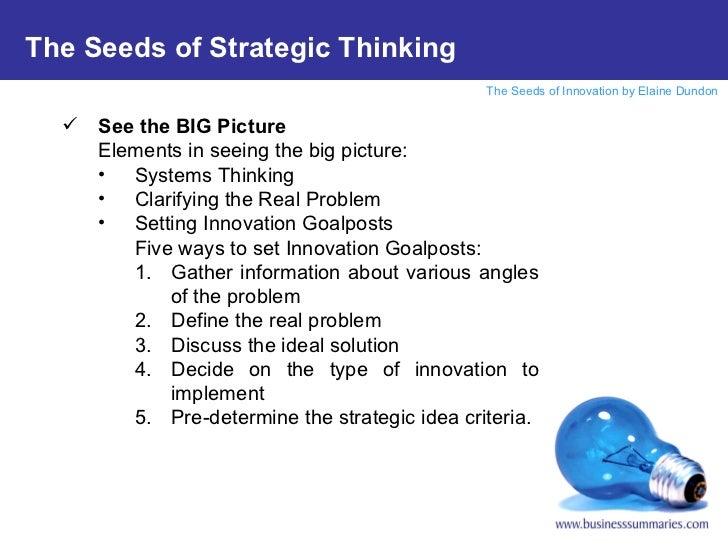 <ul><li>See the BIG Picture </li></ul><ul><li>Elements in seeing the big picture: </li></ul><ul><ul><li>Systems Thinking <...