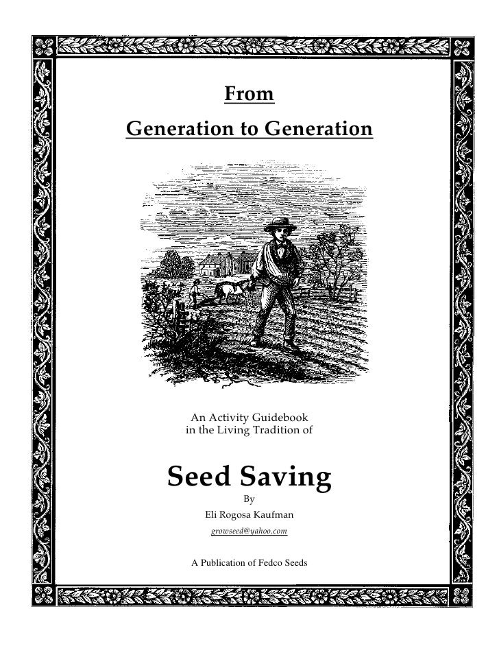 FromGeneration to Generation      An Activity Guidebook     in the Living Tradition of   Seed Saving                  By  ...