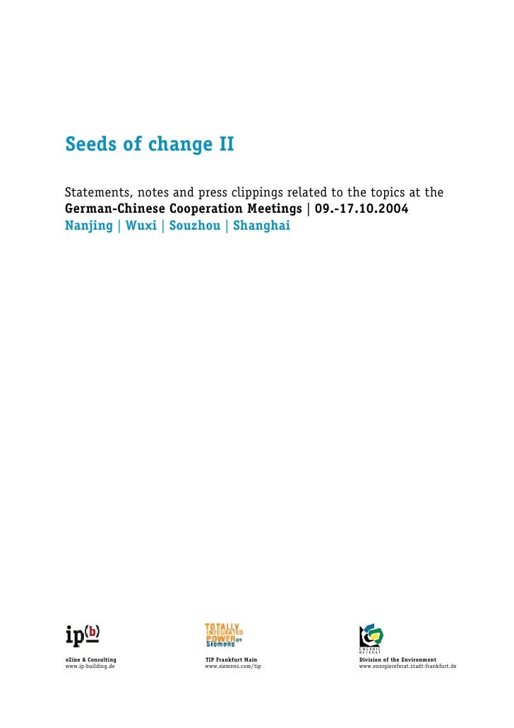 Seeds of change IIStatements, notes and press clippings related to the topics at theGerman-Chinese Cooperation Meetings | ...