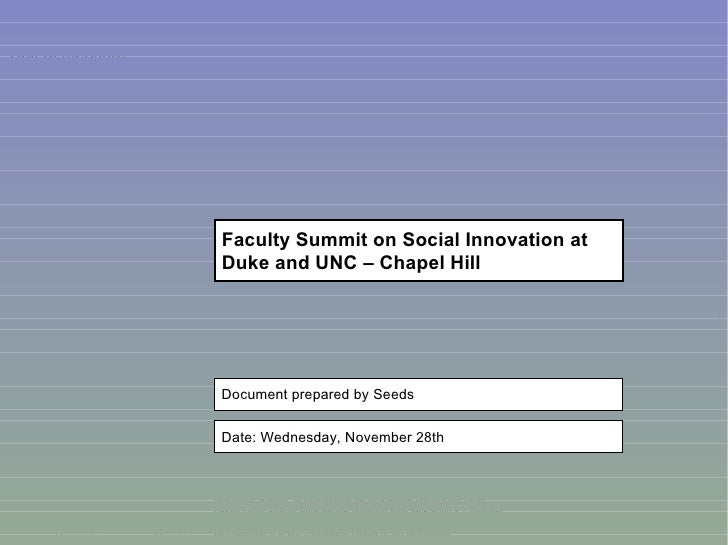 Faculty Summit on Social Innovation at Duke and UNC – Chapel Hill ATL-AAA123-20071121- Document prepared by Seeds Date: We...