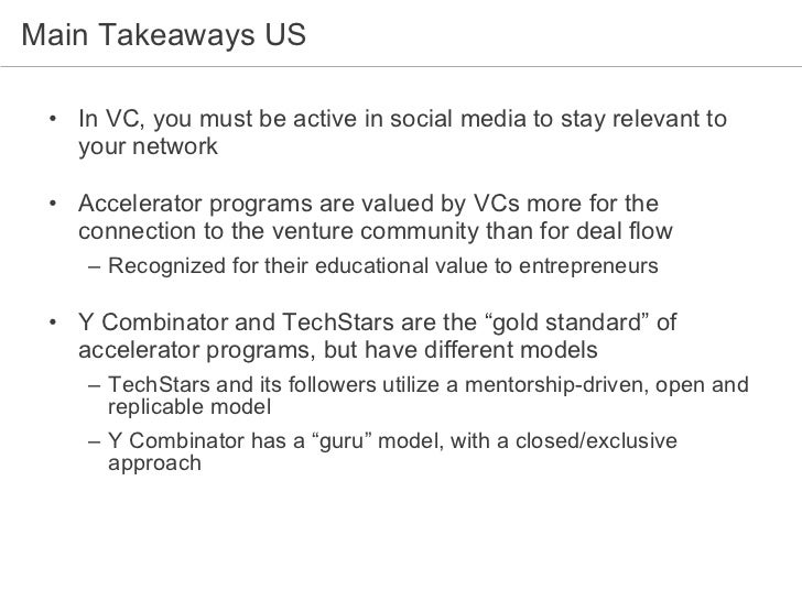 Main Takeaways US <ul><li>In VC, you must be active in social media to stay relevant to your network </li></ul><ul><li>Acc...