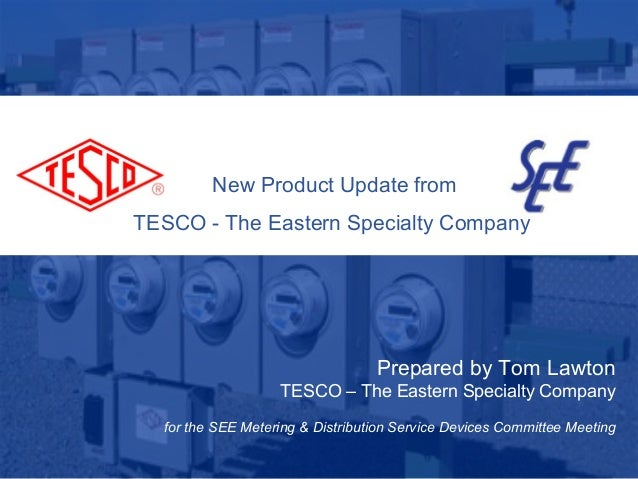 10/02/2012 Slide 1 New Product Update from TESCO - The Eastern Specialty Company Prepared by Tom Lawton TESCO – The Easter...