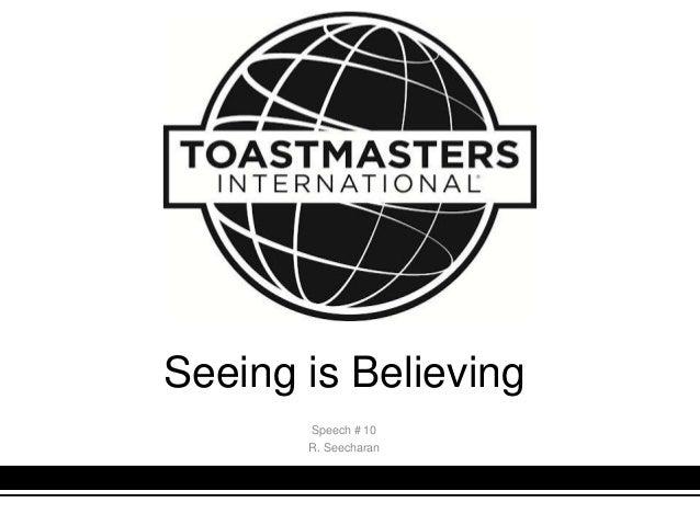Seeing is BelievingSpeech # 10R. Seecharan