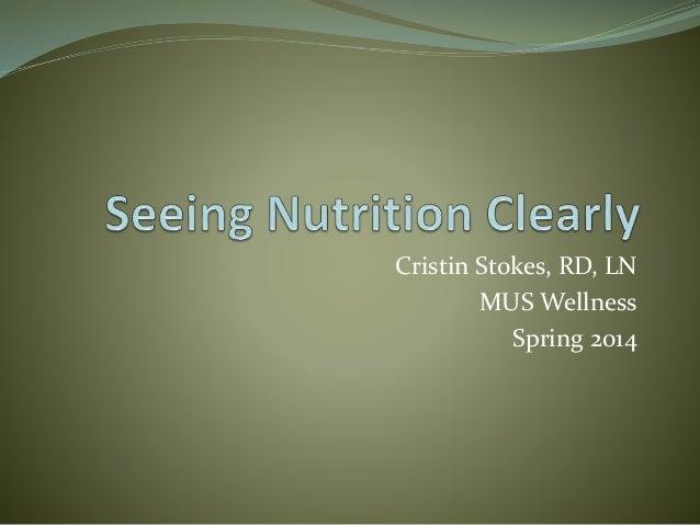 Cristin Stokes, RD, LN MUS Wellness Spring 2014
