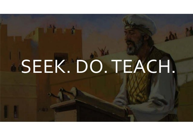 SEEK. DO. TEACH.  .