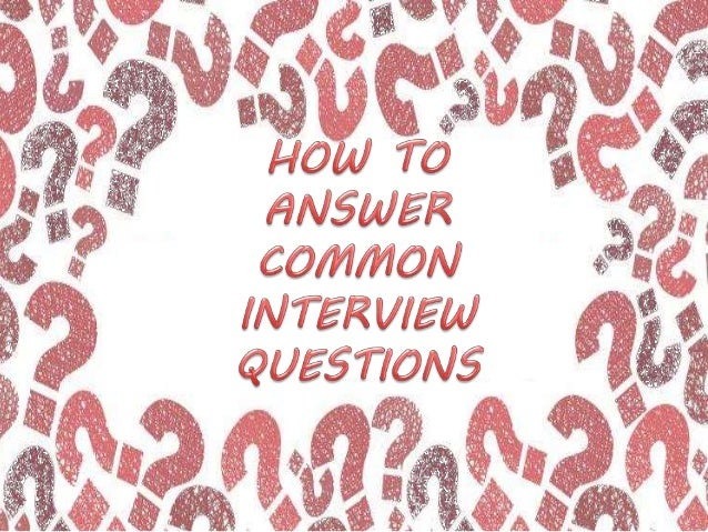 how to answer most common interview questions