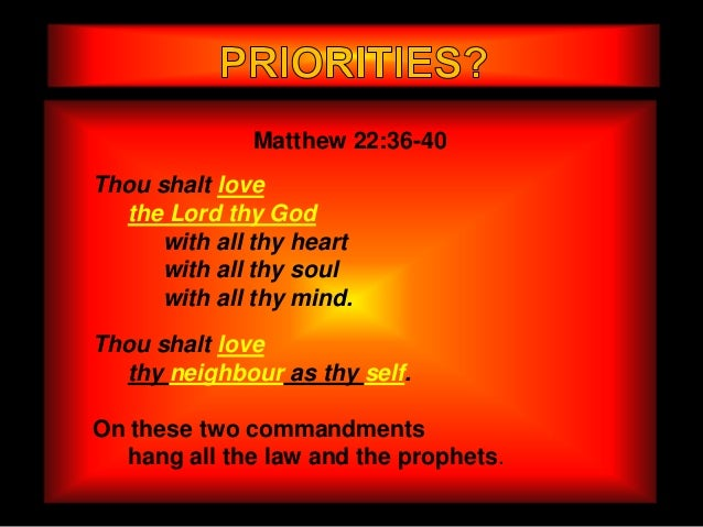 Matthew 22:36-40Thou shalt love  the Lord thy God      with all thy heart      with all thy soul      with all thy mind.Th...