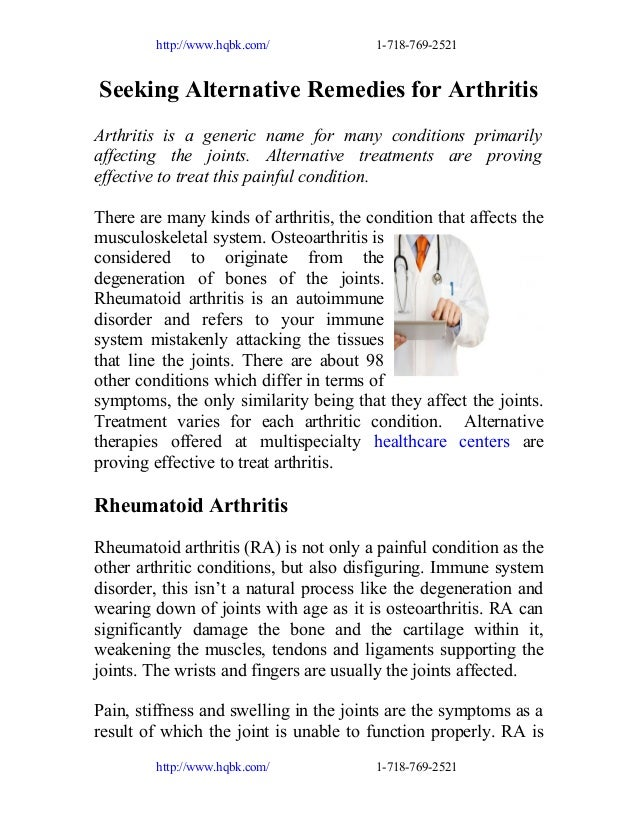 http://www.hqbk.com/  1-718-769-2521  Seeking Alternative Remedies for Arthritis Arthritis is a generic name for many cond...