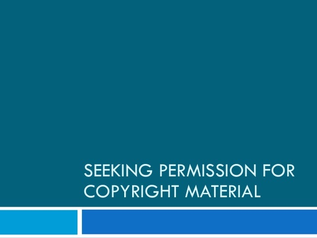 SEEKING PERMISSION FOR COPYRIGHT MATERIAL