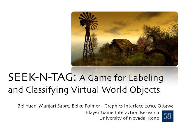 SEEK-N-TAG: A Game for Labeling and Classifying Virtual World Objects