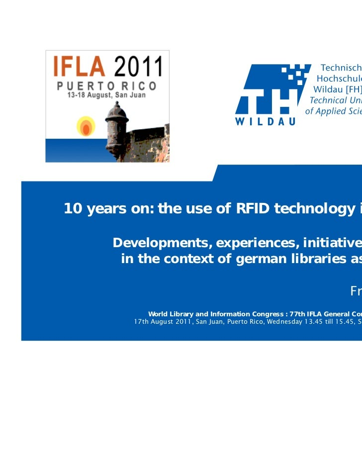 10 years on: the use of RFID technology in libraries      Developments, experiences, initiatives and goals       in the co...