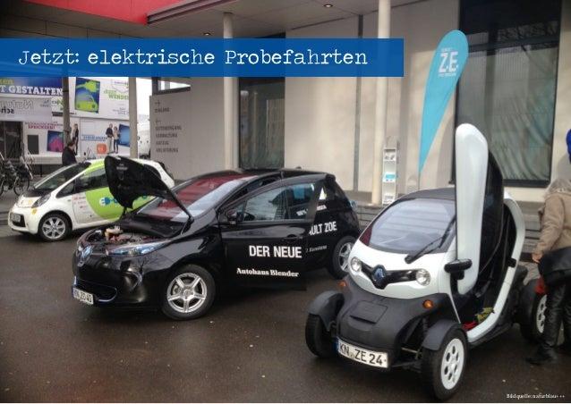 Seenovation - Workshop Elektromobilität - energievisionen 2014 - 04.04.2014 - Seite 23 Jetzt: elektrische Probefahrten Bil...