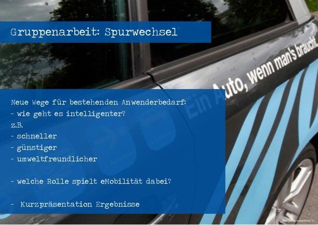 Seenovation - Workshop Elektromobilität - energievisionen 2014 - 04.04.2014 - Seite 24 Gruppenarbeit: Spurwechsel Neue Weg...