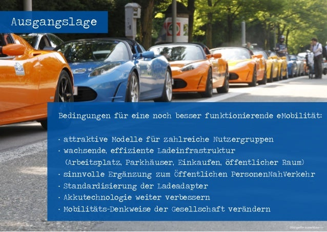 Seenovation - Workshop Elektromobilität - energievisionen 2014 - 04.04.2014 - Seite 8 Ausgangslage Bedingungen für eine no...