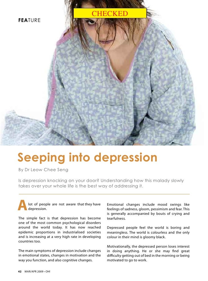 CHECKEDFEATURESeeping into depressionBy Dr Leow Chee SengIs depression knocking on your door? Understanding how this malad...