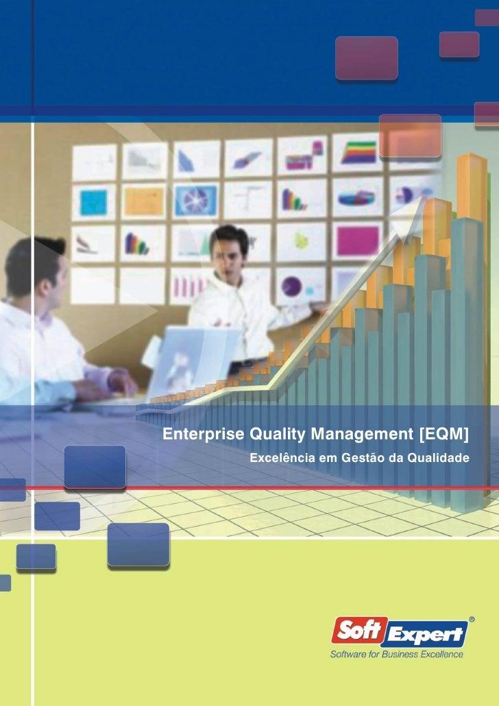 Enterprise Quality Management [EQM]          Excelência em Gestão da Qualidade