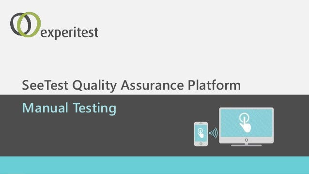 Manual Testing SeeTest Quality Assurance Platform