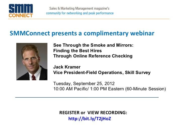 SMMConnect presents a complimentary webinar            See Through the Smoke and Mirrors:            Finding the Best Hire...