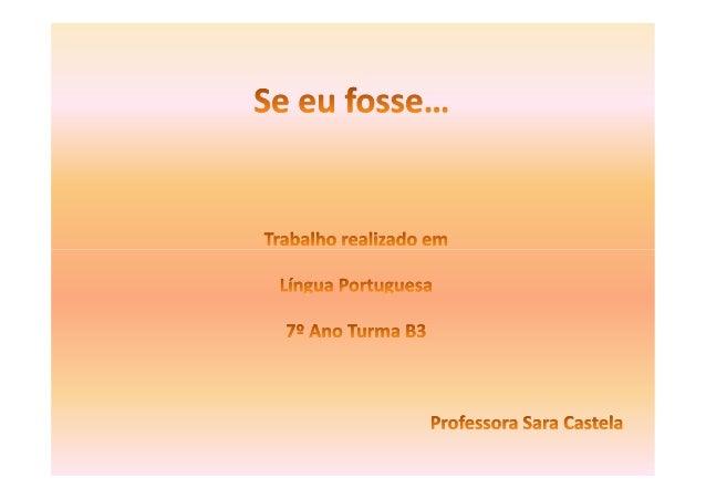 Se eu fosse … Adriana de Matos Pedrosa, nº 1, 7º B3